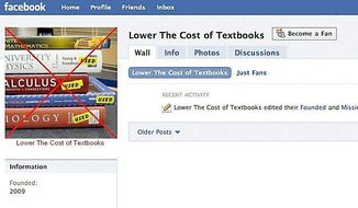 Lower the Cost of Textbooks is one of about 30 groups on Facebook protesting the skyrocketing costs of college texts. A new law requires publishers to release more information on pricing and to reduce selling materials as a package.