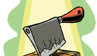 Illustration: Chopping block by Alexander Hunter for The Washington Times