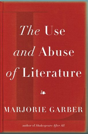 "In this book cover image released by Pantheon Books, ""The Use and Abuse of Literature,"" by Marjorie Garber, is shown. (AP Photo/Pantheon)"