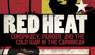 "In this book cover image released by Henry Holt, ""Red Heat: Conspiracy, Murder, and the Cold War in the Caribbean,"" by Alex von Tunzelmann, is shown. (AP Photo/Henry Holt)"