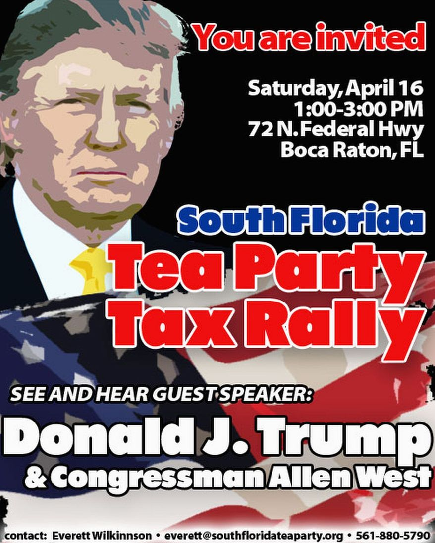 Donald Trump, mulling a White House run, will lend his celebrity to a tea party rally Saturday in Florida also featuring Rep. Allen B. West. (South Florida Tea Party)