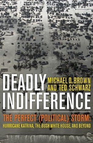 "Former FEMA director Michael D. Brown has written ""Deadly Indifference: The Perfect (Political) Storm: Hurricane Katrina, The Bush White House, and Beyond."" (Rowan Littlefield Publishing Group)"