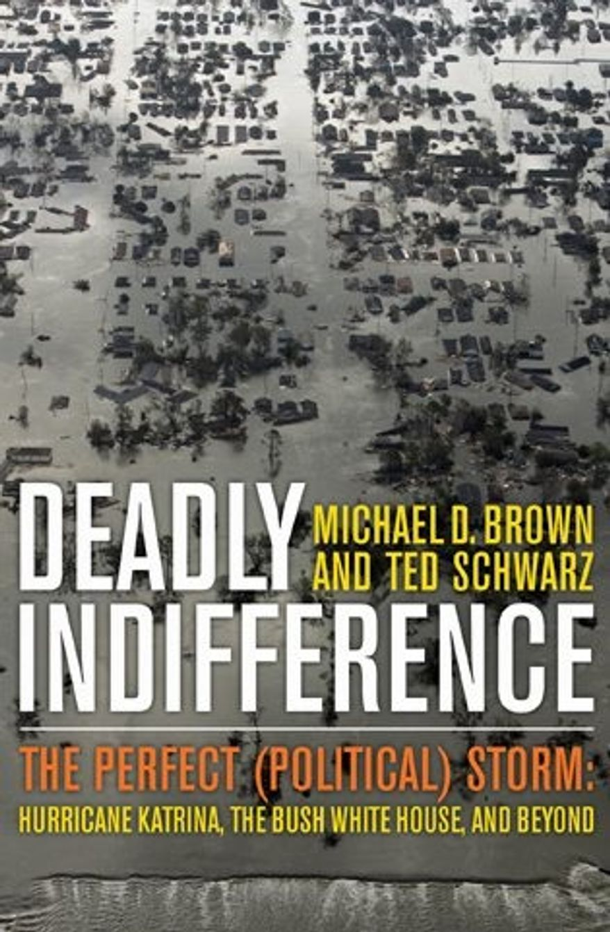 """Former FEMA director Michael D. Brown has written """"Deadly Indifference: The Perfect (Political) Storm: Hurricane Katrina, The Bush White House, and Beyond."""" (Rowan Littlefield Publishing Group)"""