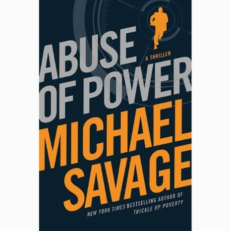 "Talk radio host Michael Savage's first fiction novel is a ""lightning-fast, high intensity thriller debut,"" according to the publisher's description. ""Abuse of Power"" will be released by St. Martin's Press on Sept. 13. (St. Martin's Press)"