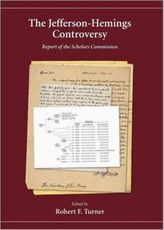 """""""The Jefferson-Hemings Controversy: Report of the Scholars Commission"""" is a new look at a very old dispute about American history. (Carolina Academic Press)"""