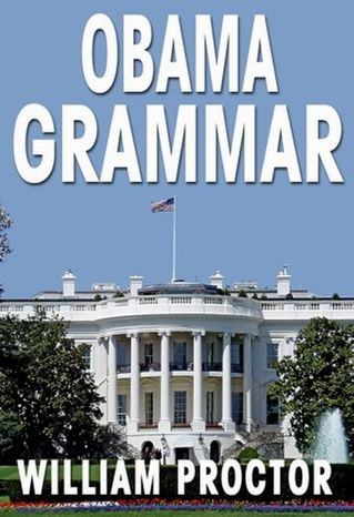 """Obama Grammar: Using the President's Bloopers to Improve Your English"" was written by Harvard-educated historian William Proctor. (Provided by Inkslingers Press)"