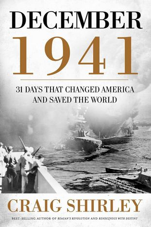 "PHOTOGRAPH PROVIDED BY Shirley & Banister Public Affairs ""December 1941"" by historian Craig Shirley chronicles the emerging unity, guts and optimism in the U.S. in the month after the Japanese surprise attack on Pearl Harbor almost 70 years ago."