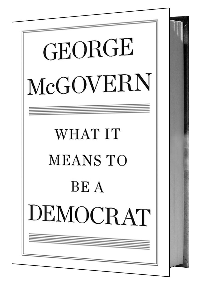 "George McGovern, ""What it means to be a Democrat"""
