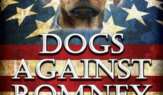 Dogs Against Romney will rally Tuesday outside the Westminster Dog Show at Madison Square Garden in New York. The group was launched in 2007 by Alabama-based marketing entrepreneur Scott Crider. (Photo courtesy Dogs Against Romney)