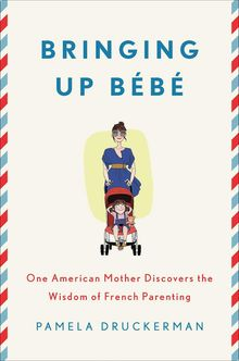"""Pamela Druckerman, author of """"Bringing Up Bebe,"""" said French mothers love their children as much as anyone, but don't see them as their entire life project. (Associated Press)"""