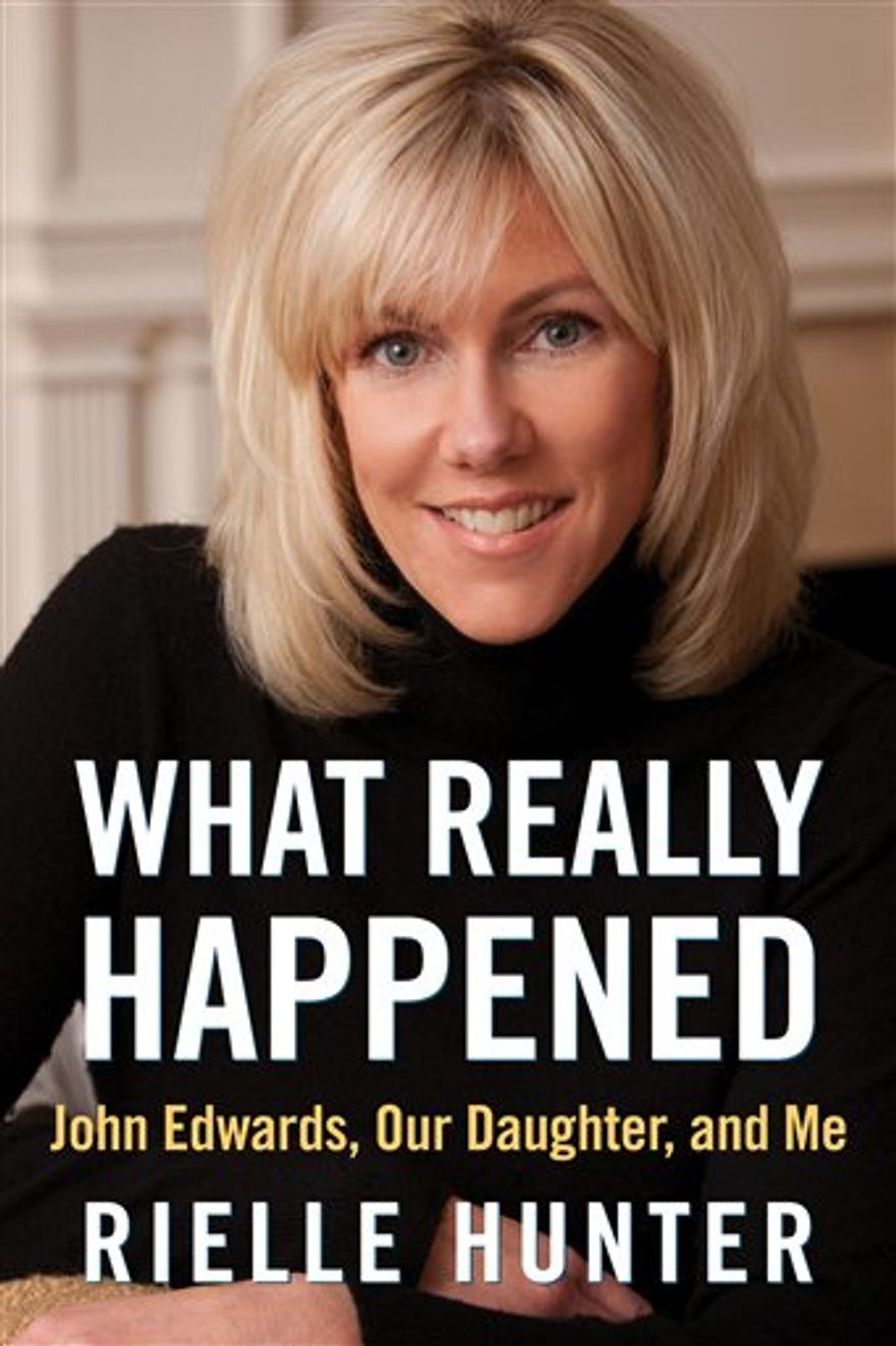 """This photo provided by RMT PR Management shows the cover of """"What Really Happened,"""" a memoir about Rielle Hunter, her relationship with former presidential candidate and Sen. John Edwards and their daughter. The memoir is set to be released June 26. Edwards and Hunter had an affair while the Democrat was running for the White House in 2008 and have a daughter together, Frances Quinn Hunter. (AP Photo/RMT PR Management)"""