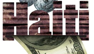 Illustration Haiti Money by Greg Groesch for The Washington Times