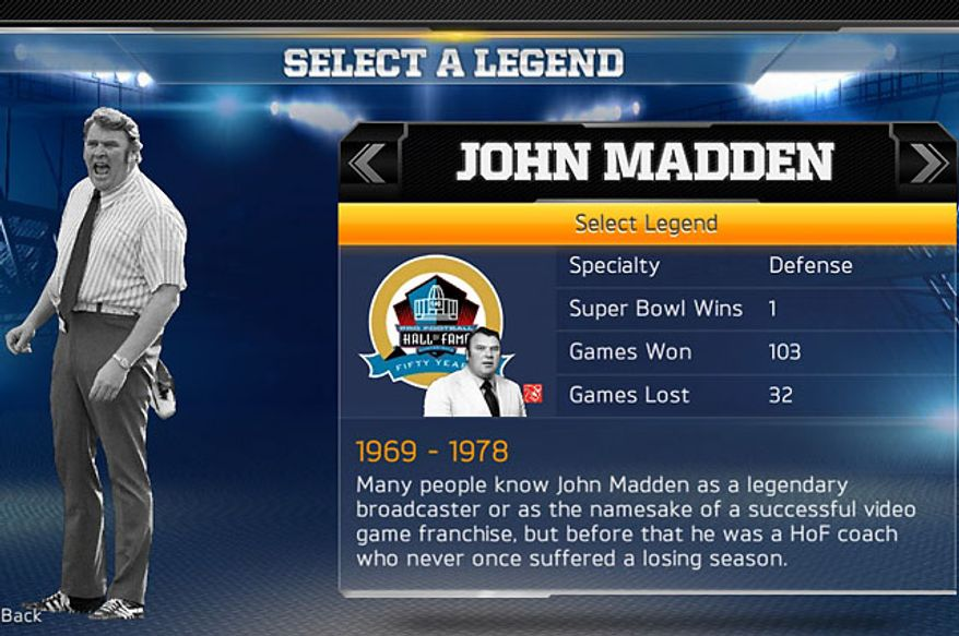 Coach John Madden is an obvious legend worth working with in the video game Madden NFL 13.