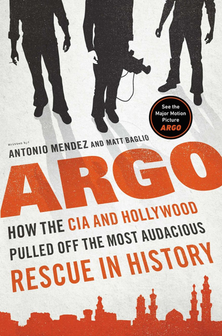 """Book cover for """"Argo: How the CIA and Hollywood Pulled off the Most Audacious Rescue in History"""" by Antonio Mendez and Matt Baglio."""