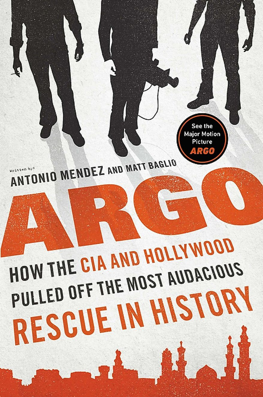 "Book cover for ""Argo: How the CIA and Hollywood Pulled off the Most Audacious Rescue in History"" by Antonio Mendez and Matt Baglio."