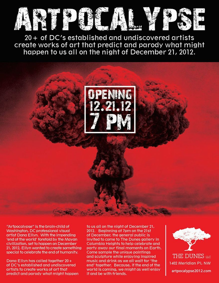 If you're not worried about the predictions of the Mayan calendar, there's no reason why you can't party like it's your last night on earth with some of Washington's most creative, right? On Friday, Columbia Heights art gallery and events venue The Dunes will host works by local artists who have creatively interpreted (or parodied) the end of the world.