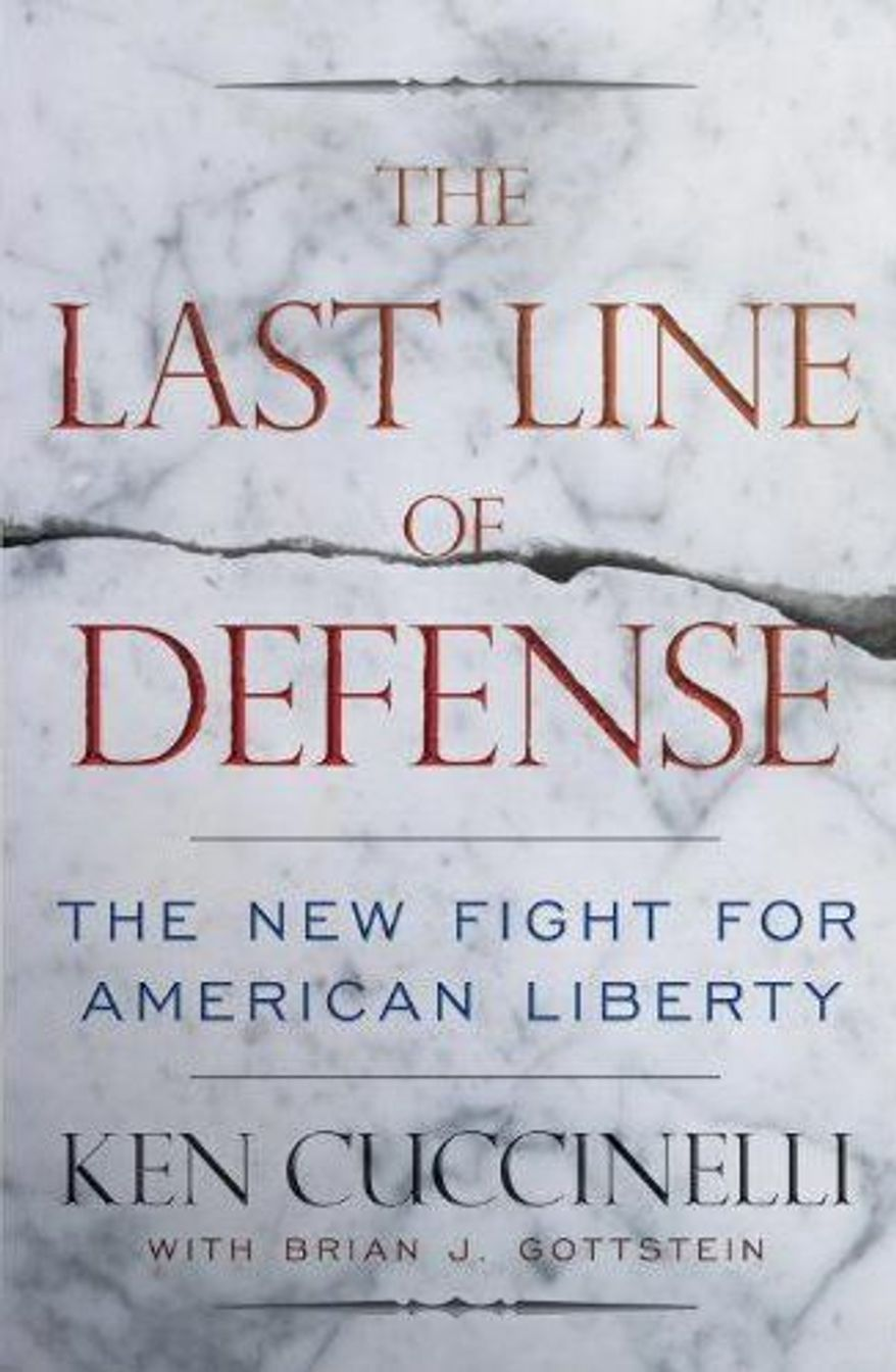 """""""The Last Line of Defense: The New Fight for American Liberty,"""" is the new book written by Virginia Attorney General Kenneth T. Cuccinelli II. (Crown Publishing Group)"""