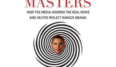 """""""Spin Masters"""" is the new book from David Freddoso, the editorial page editor for The Washington Examiner. (Regnery Publishing)"""