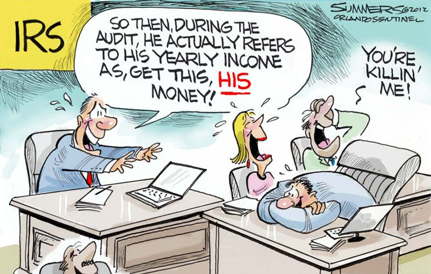 So then, during the audit, he actually refers to his yearly income as ... (Illustration by Dana Summers for the Orlando Sentinel)