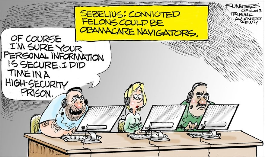 Sebelius: Convicted felons could be Obamacare navigators. (Illustration by Dana Summers for the Orlando Sentinel)