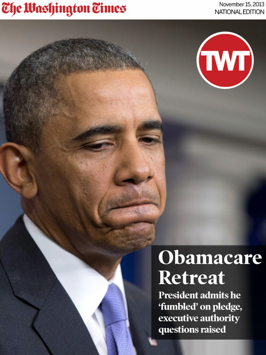 National Edition News Cover for November 15, 2013 - Obamacare Retreat: President Barack Obama pauses as he speaks about his signature health care law, Thursday, Nov. 14, 2013, in the Brady Press Briefing Room of the White House in Washington. Bowing to pressure, President Barack Obama intends to permit continued sale of individual insurance plans that have been canceled because they failed to meet coverage standards under the health care law, officials said Thursday. (AP Photo/Carolyn Kaster)