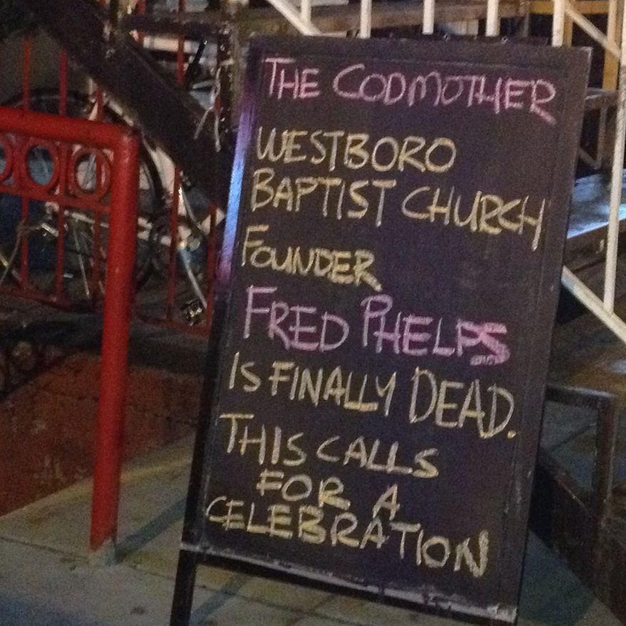 The Codmother on U Street celebrates the death of Fred Phelps, the preacher notorious for picketing the funerals of soldiers and for anti-gay preaching.