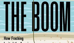 """This book cover image released by Simon & Schuster shows """"The Boom: How Fracking Ignited the American Energy Revolution and Changed the World,"""" by Russell Gold. (AP Photo/Simon & Schuster)"""