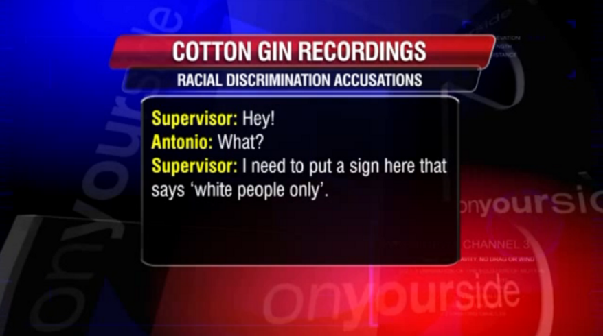 """Black employees at a Tennessee cotton gin, armed with several voice recordings, are accusing their white supervisor of constantly lobbing racial attacks against them, including a designated water fountain for """"whites only"""" and threatening to hang them. (WREG)"""