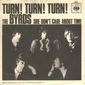 """Turn! Turn! Turn!"" by the Byrds (written in the 1950s by folksinger Pete Seeger)"