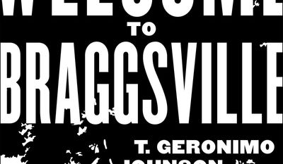 """This photo provided by William Morrow shows the cover of the book """"Welcome to Braggsvillw"""" by author T. Geronimo Johnson. (AP Photo/William Morrow)"""