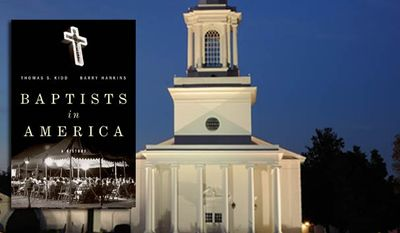 """Baptists in America,"" by Thomas S. Kidd and Barry Hankins"