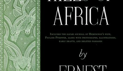 "This book cover image released by Scribner shows ""Green Hills of Africa,"" by Ernest Hemingway. Seventy years after the release of ""Green Hills of Africa,"" the son and grandson of Ernest Hemingway are urging a fresh look at a work critics have often set aside. Published in 1935, ""Green Hills of Africa"" was Hemingway's account of a hunting safari on the Serengeti Plains, a chronicle of adventure and a literary challenge Hemingway set up for himself. (Scribner via AP)"
