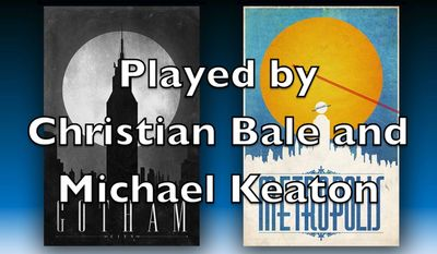 Played by Christian Bale and Michael Keaton