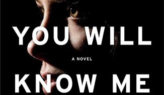 """This book cover image released by Little, Brown and Company shows """"You Will Know Me,"""" a novel by Megan Abbott. (Little, Brown and Company via AP)"""