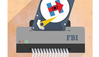 FBI Complicit in Destroying Hillary Evidence Illustration by Greg Groesch/The Washington Times