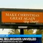 "A national group called American Atheists has unveiled billboards for the Christmas season that plays on President-elect Donald Trump's campaign message: ""Make Christmas Great Again. Skip Church!"" (KSLA-12 CBS screenshot)"