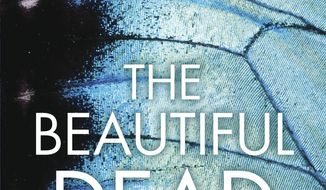 """This book cover image released by Atlantic Monthly Press shows, """"The Beautiful Dead,"""" by Belinda Bauer. (Atlantic Monthly Press via AP)"""