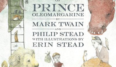 "This cover image released by Doubleday Books for Young Readers shows, ""The Purloining of Prince Oleomargarine,""  by Mark Twain and Philip Stead, with illustrations by Erin Stead. The unfinished fairy tale that Mark Twain told his young daughters in the 1870s is being published. The contract for the story's sale to Random House was steered through Hartford's Mark Twain House and Museum as a way to shore up the finances of the building where the author raised his family.  (Doubleday Books for Young Readers via AP)"