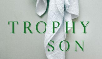 """This cover image released by St. Martin's Press shows """"Trophy Son,"""" a novel by Douglas Brunt. (St. Martin's Press via AP)"""