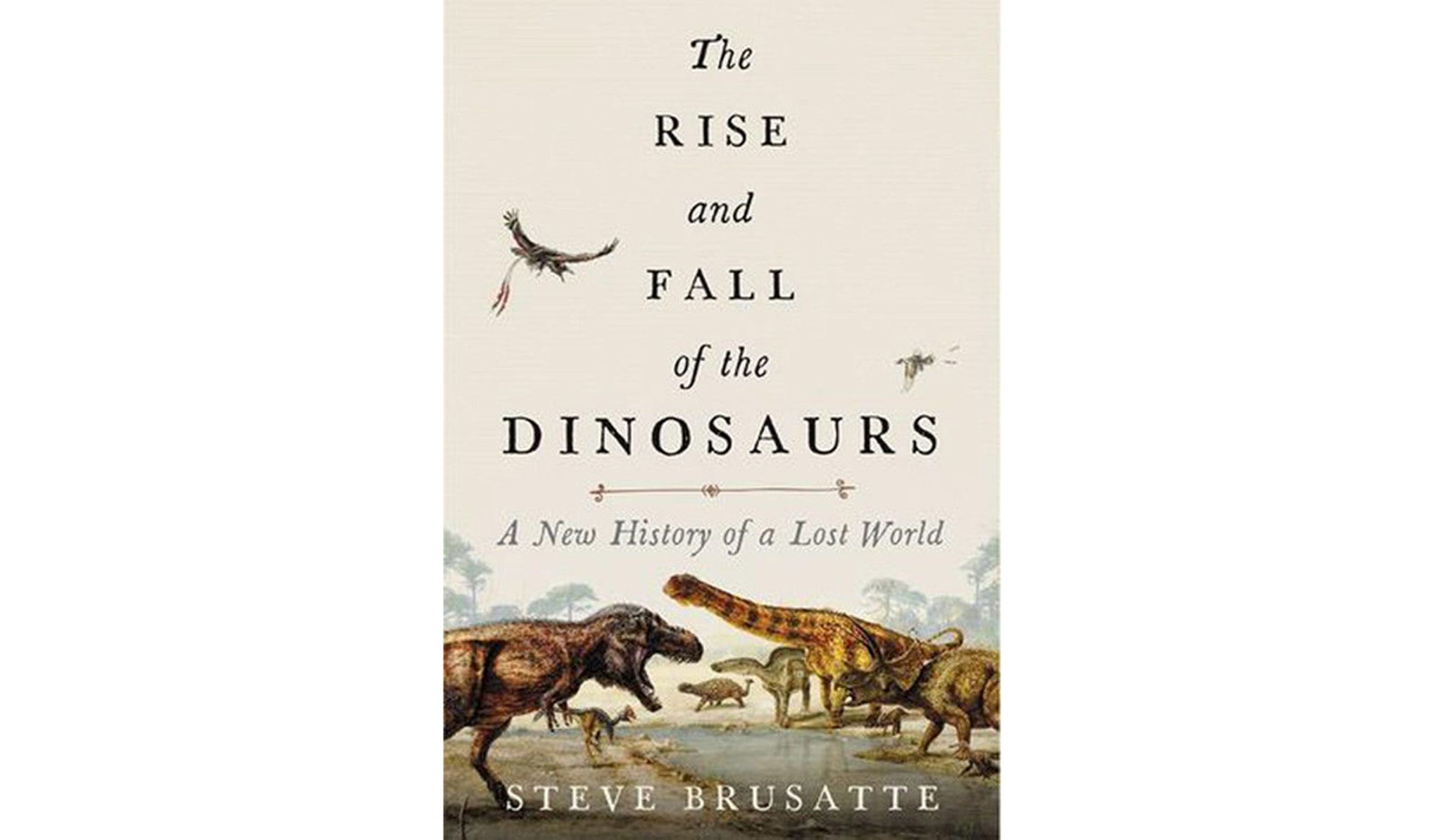 BOOK REVIEW: 'The Rise and Fall of the Dinosaurs' by Steve Brusatte