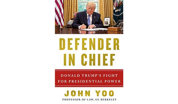 Defender In Chief  by John Yoo (book cover)