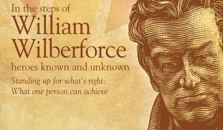 In the Steps of William Wilberforce: Heroes Known and Unknown