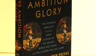 "Book: ""Power Ambition Glory The Stunning Parallels between Great Leaders of the Ancient World and Today...and the Lessons You Can Learn"" in Washington, D.C. Monday, July 20, 2009. (Rod Lamkey Jr. / The Washington Times)"