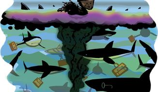 Illustration: Oil sharks by Alexander Hunter for The Washington Times