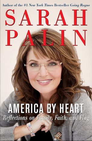 """HARPERCOLLINS Sarah Palin gets a bad rap because """"she is everything that her critics are not, and as a result, they attack."""""""