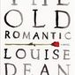 "In this book cover image released by Riverhead Books, ""The Old Romantic"" by Louise Dean is shown. (AP Photo/Riverhead Books)"
