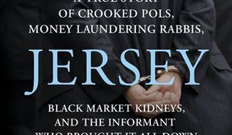 "In this book cover image released by St. Martin's Press, ""The Jersey Sting/A True Story of Corrupt Polls, Money-Laundering Rabbis, Black Market Kidneys, and the Informant Who Brought it All Down"" , by Ted Sherman and Josh Margolin are shown. (AP Photo/St. Martin's Press)"