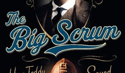 "In this book cover image released by Harper, ""The Big Scrum: How Teddy Roosevelt saved Football,"" by John J. Miller, is shown. (AP Photo/Harper)"