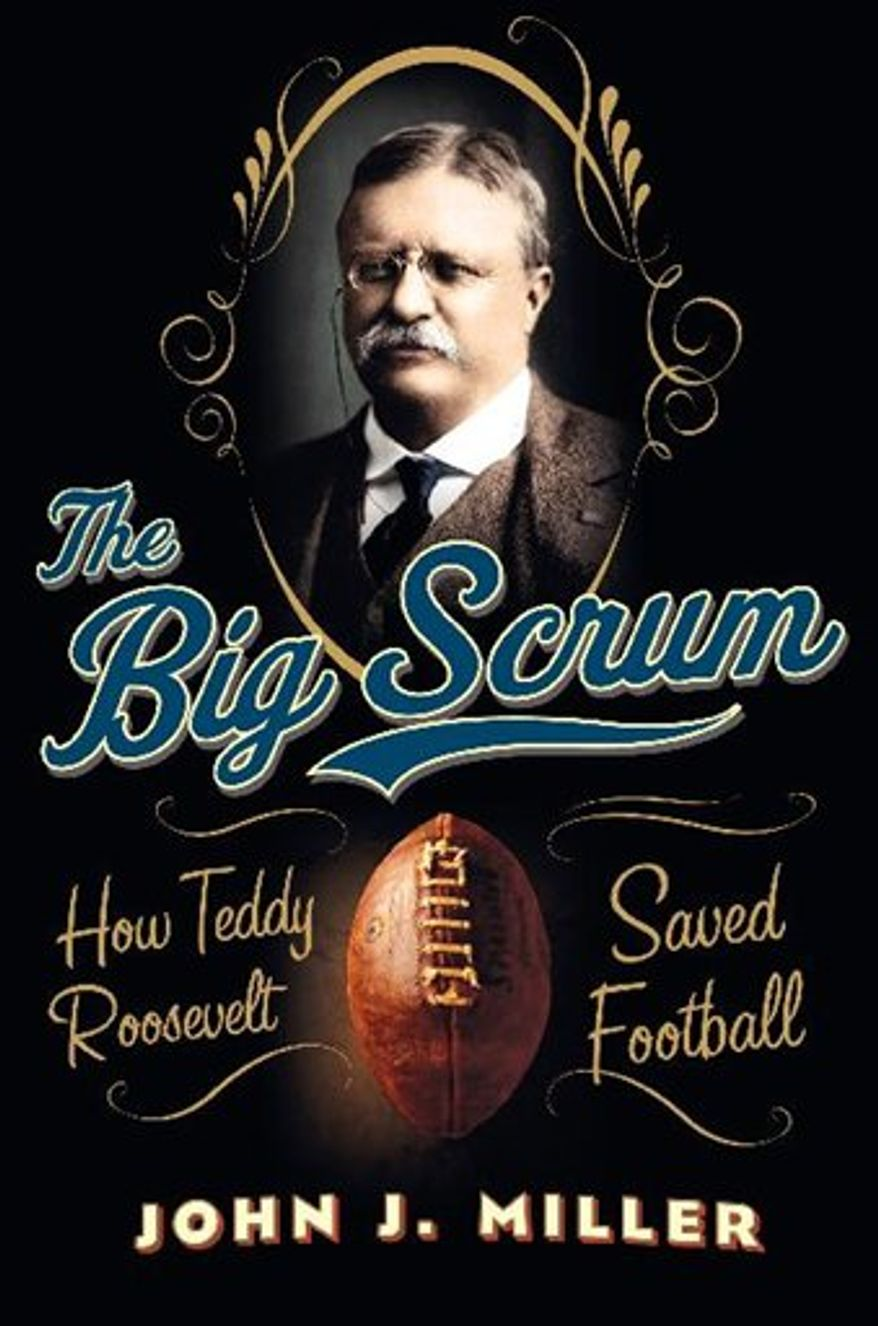 """In this book cover image released by Harper, """"The Big Scrum: How Teddy Roosevelt saved Football,"""" by John J. Miller, is shown. (AP Photo/Harper)"""