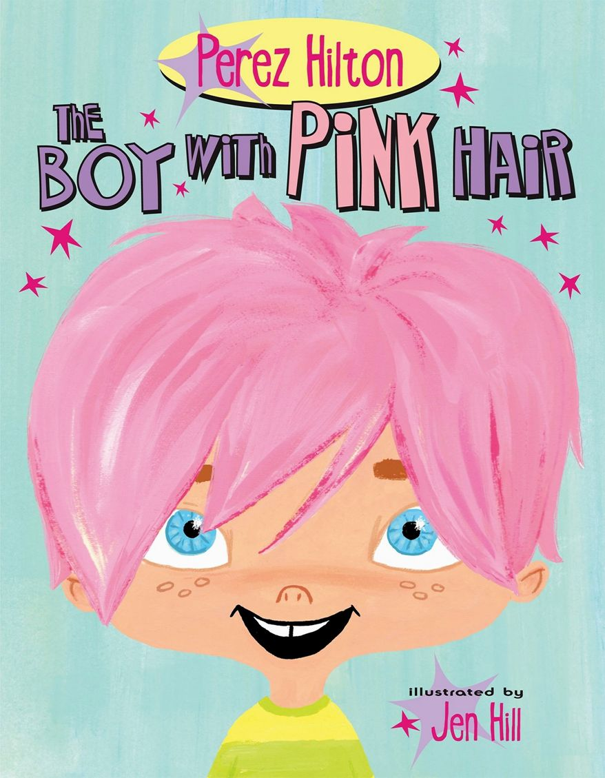 """In this book cover image released by Celebra Children's Books, an imprint of Penguin Young Reader's Group, """"The Boy With Pink Hair,"""" by celebrity blogger Perez Hilton and illustrated by Jen Hill, is shown. The picture book, which tells of a boy with a """"shock of fabulous hair"""" and """"celebrates individuality and acceptance,"""" will be released in September. (Associated Press/Celebra Children's Books)"""